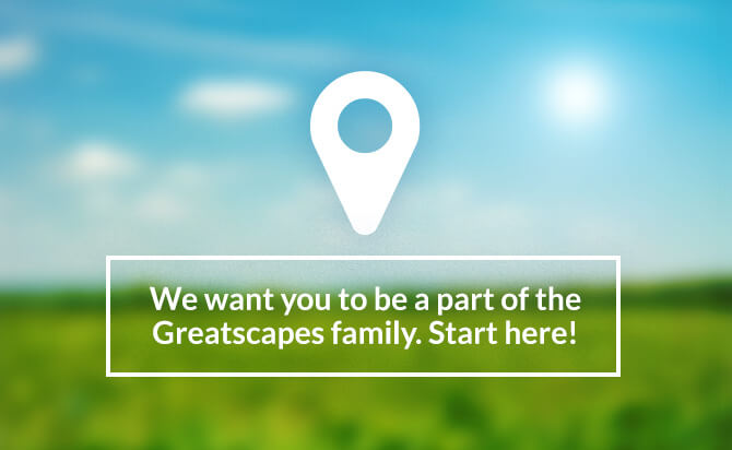 Join the Greatscapes Family